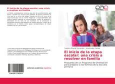 Bookcover of El inicio de la etapa escolar: una crisis a resolver en familia