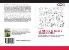 Portada del libro de La fábrica de ideas y pensamientos