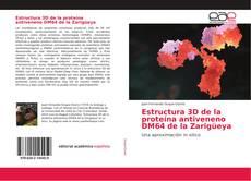 Bookcover of Estructura 3D de la proteína antiveneno DM64 de la Zarigüeya