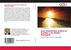 Portada del libro de Las relaciones entre el Caribe y la Unión Europea