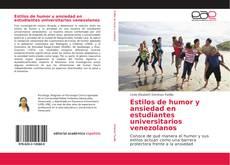 Estilos de humor y ansiedad en estudiantes universitarios venezolanos kitap kapağı