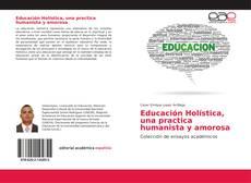 Educación Holística, una practica humanista y amorosa的封面