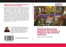 Borítókép a  Representaciones Sociales de Familia y Politicas de Primera Infancia - hoz