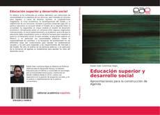Bookcover of Educación superior y desarrollo social