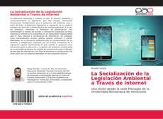 La Socialización de la Legislación Ambiental a Través de Internet的封面