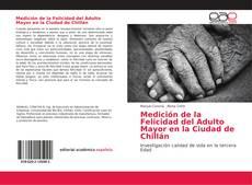 Borítókép a  Medición de la Felicidad del Adulto Mayor en la Ciudad de Chillán - hoz
