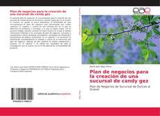 Bookcover of Plan de negocios para la creación de una sucursal de candy gez