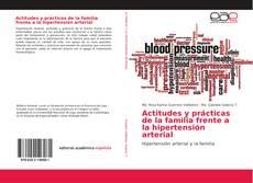 Buchcover von Actitudes y prácticas de la familia frente a la hipertensión arterial