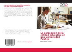 Обложка La percepción de la calidad educativa en una Universidad Publica