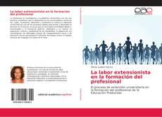 Portada del libro de La labor extensionista en la formación del profesional