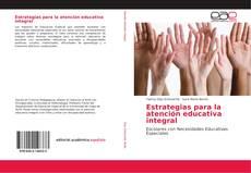 Bookcover of Estrategias para la atención educativa integral