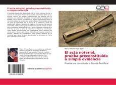 Bookcover of El acta notarial, prueba preconstituida o simple evidencia