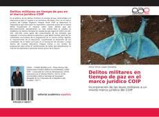Copertina di Delitos militares en tiempo de paz en el marco juridico COIP