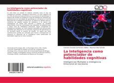 Portada del libro de La Inteligencia como potenciador de habilidades cognitivas