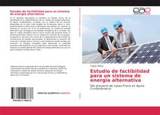 Bookcover of Estudio de factibilidad para un sistema de energia alternativa