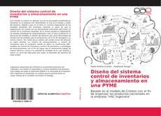 Bookcover of Diseño del sistema control de inventarios y almacenamiento en una PYME