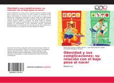Obesidad y sus complicaciones: su relación con el bajo peso al nacer的封面