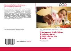 Bookcover of Sindrome Nefrótico Resistente a Corticoides en Pediatría