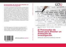 Portada del libro de El Procesador de Texto para Diseñar un Protocolo de Investigación