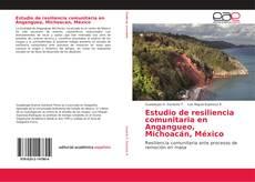 Copertina di Estudio de resiliencia comunitaria en Angangueo, Michoacán, México