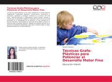 Portada del libro de Técnicas Grafo-Plásticas para Potenciar el Desarrollo Motor Fino