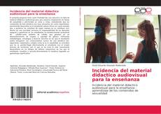 Bookcover of Incidencia del material didactico audiovisual para la enseñanza