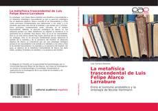 Bookcover of La metafísica trascendental de Luis Felipe Alarco Larrabure