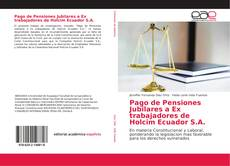 Bookcover of Pago de Pensiones Jubilares a Ex trabajadores de Holcim Ecuador S.A.
