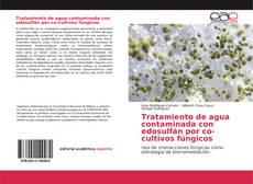 Bookcover of Tratamiento de agua contaminada con edosulfán por co-cultivos fúngicos