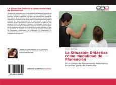 Borítókép a  La Situación Didáctica como modalidad de Planeación - hoz