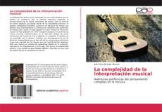 Portada del libro de La complejidad de la interpretación musical