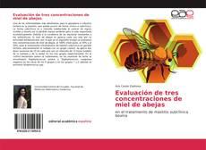Portada del libro de Evaluación de tres concentraciones de miel de abejas