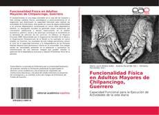 Funcionalidad Física en Adultos Mayores de Chilpancingo, Guerrero kitap kapağı