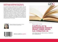 Bookcover of Conflicto en la Autopartista Paraná Metal (2008-2010)