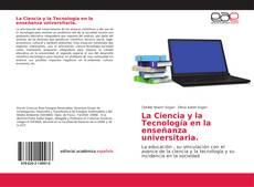 Bookcover of La Ciencia y la Tecnología en la enseñanza universitaria