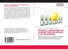 Buchcover von Diseño y aplicación de control robusto difuso a un Quadrotor