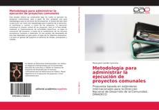 Buchcover von Metodología para administrar la ejecución de proyectos comunales