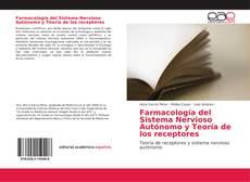 Bookcover of Farmacología del Sistema Nervioso Autónomo y Teoría de los receptores