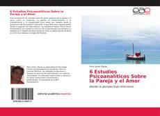 Bookcover of 6 Estudios Psicoanalíticos Sobre la Pareja y el Amor