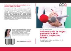 Bookcover of Influencia de la mujer periodista en el ámbito deportivo radial