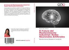 Copertina di El Futuro del Mantenimiento Industrial: Redes Neuronales Artificiales