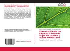 Обложка Formulación de un champú a base de hojas de cayena y aceite comestible