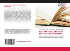 Bookcover of La construcción oral con textos literarios