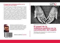Bookcover of El papel de la violencia política en la constitución del sujeto