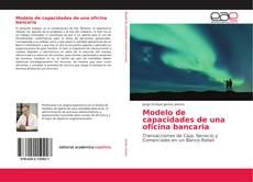 Bookcover of Modelo de capacidades de una oficina bancaria