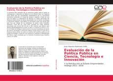 Bookcover of Evaluación de la Política Pública en Ciencia, Tecnología e Innovación