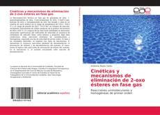 Buchcover von Cinéticas y mecanismos de eliminación de 2-oxo ésteres en fase gas