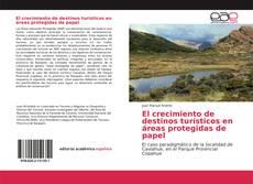 Capa do livro de El crecimiento de destinos turísticos en áreas protegidas de papel