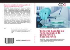 Bookcover of Sensores basados en nanocavidades de calixarenos y tiacalixarenos