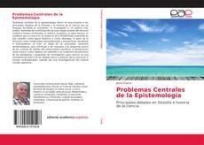 Bookcover of Problemas Centrales de la Epistemología